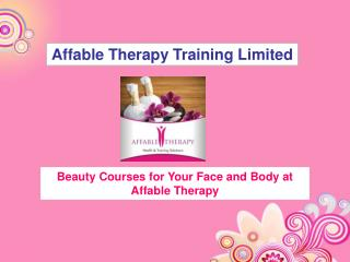 Beauty Courses for Your Face and Body at Affable Therapy