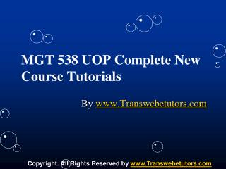 MGT 538 UOP Complete New Course Tutorials