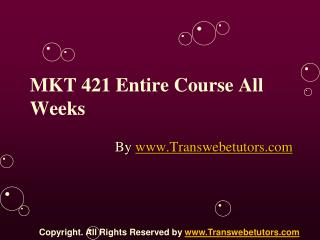 MKT 421 Entire Course All Weeks