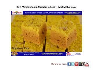 Best Mithai Shop in Mumbai Suburbs - MM Mithaiwala