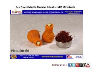 Best Sweet Mart in Mumbai Suburbs - MM Mithaiwala