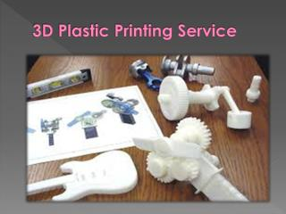 Know About 3D Plastic Printing Service