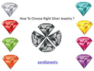 How To Choose Right Silver Jewelry