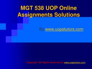 MGT 538 UOP Online Assignments Solutions