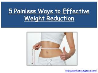 5 Painless Ways to Effective Weight Reduction
