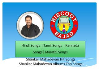 Shankar Mahadavan Hit Songs