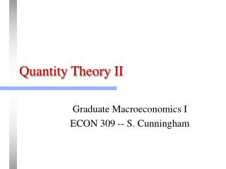 Quantity Theory II
