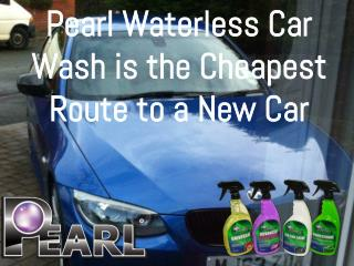Pearl Waterless Car Wash is the Cheapest Route to a New Car