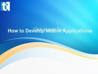 How to Develop Mobile Applications