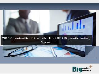 Global HIVAIDS Diagnostic Testing Market 2015