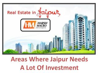 Areas Where Jaipur Needs A Lot Of Investment