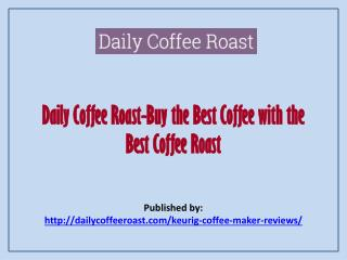 Daily Coffee Roast-Buy The Best Coffee With The Best Coffee