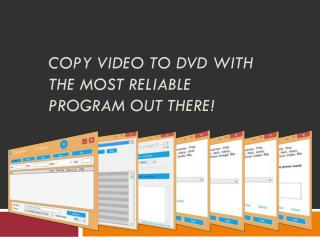 Copy Video to DVD with the Most Reliable Program Out There!