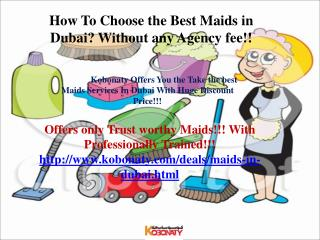 Maids in Dubai With Huge Discount rate