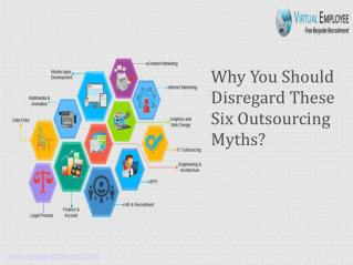 Why You Should Disregard These Six Outsourcing Myths?