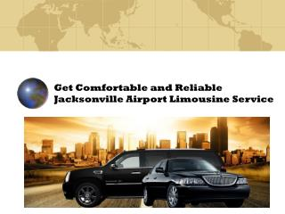 Get Comfortable and Reliable Jacksonville Airport Limousine