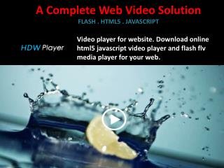 HDW Player - A Complete Web Video Solution