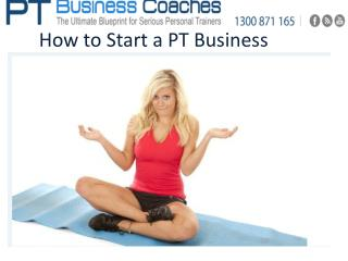 How to Start a PT Business