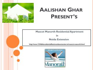 Mascot Manorath Greater Noida
