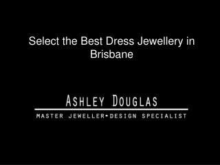Select the best dress jewellery in Brisbane