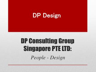 DP Consulting Group Singapore PTE LTD: People - Design