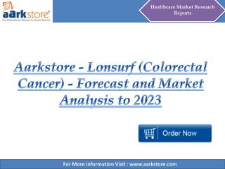 Aarkstore - Lonsurf (Colorectal Cancer) - Forecast and Marke