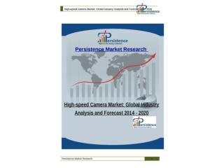 High-speed Camera Market: Global Industry Analysis and Forec