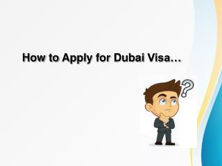 Dubai Visa - Know your Dubai visa details