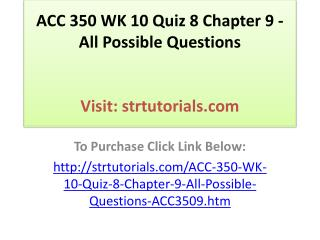 ACC 350 WK 10 Quiz 8 Chapter 9 - All Possible Questions