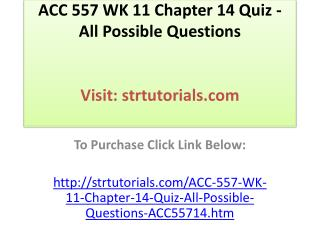 ACC 557 WK 11 Chapter 14 Quiz - All Possible Questions