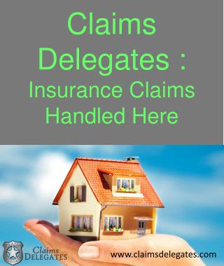 Claims Delegates : Insurance Claims Handled Here