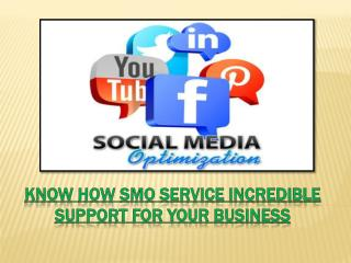 Know How SMO Service Incredible Support for Your Business