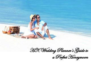 Luxury Wedding Planners' guide to honeymooners