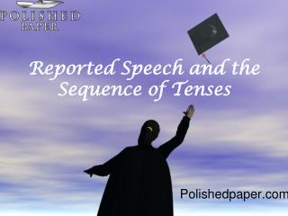 Reported speech and the sequence of tenses