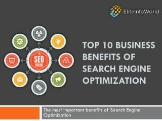 Top 10 Business Benefits of Search Engine Optimization