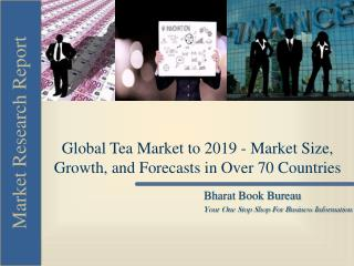 Global Tea Market to 2019 - Market Size, Growth, and Forecas