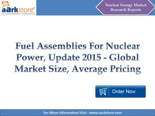 Aarkstore - Fuel Assemblies For Nuclear Power, Update 2015