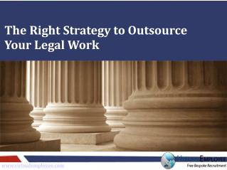 The Right Strategy to Outsource Your Legal Work