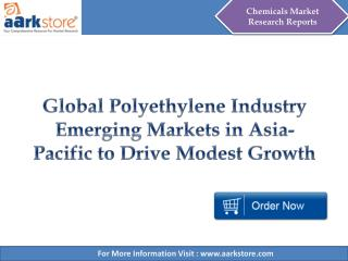 Aarkstore - Global Polyethylene Industry Emerging Markets