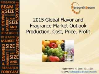 2015 Global Flavor and Fragrance Market Outlook Production,