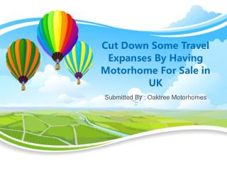 Cut Down Some Travel Expanses By Having Motorhome For Sale i