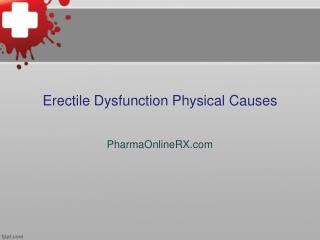 Erectile Dysfunction Physical Causes