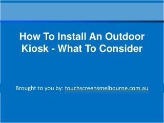 How To Install An Outdoor Kiosk - What To Consider