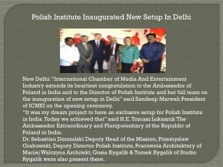 Polish Institute Inaugurated New Setup In Delhi