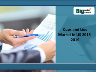 US Cups and Lids Market 2015-2019