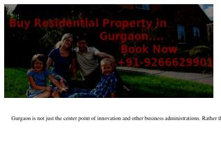 Gurgaon- Buy Residential property in gurgaon @9266629901