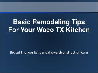 Basic Remodeling Tips For Your Waco TX Kitchen