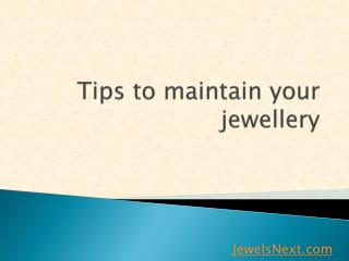 Tips maintain your jewellery