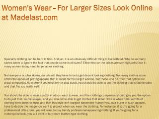 Women's Wear - For Larger Sizes Look Online at Madelast.com