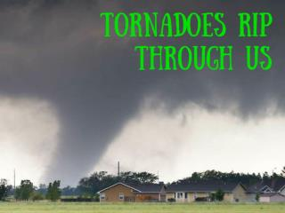 Tornadoes rip through US